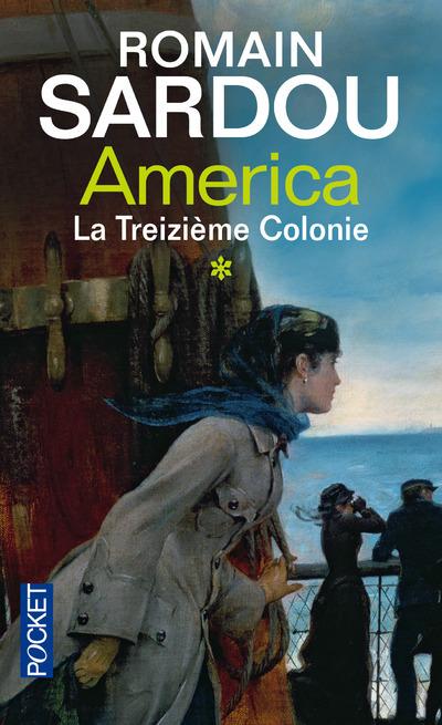 AMERICA - TOME 1 LA TREIZIEME COLONIE