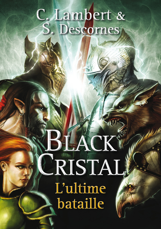 Black Cristal - tome 3, L'ULTIME BATAILLE