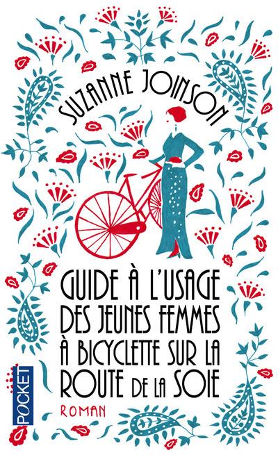 GUIDE A L'USAGE DES JEUNES FEMMES A BICYCLETTE SUR LA ROUTE DE LA SOIE