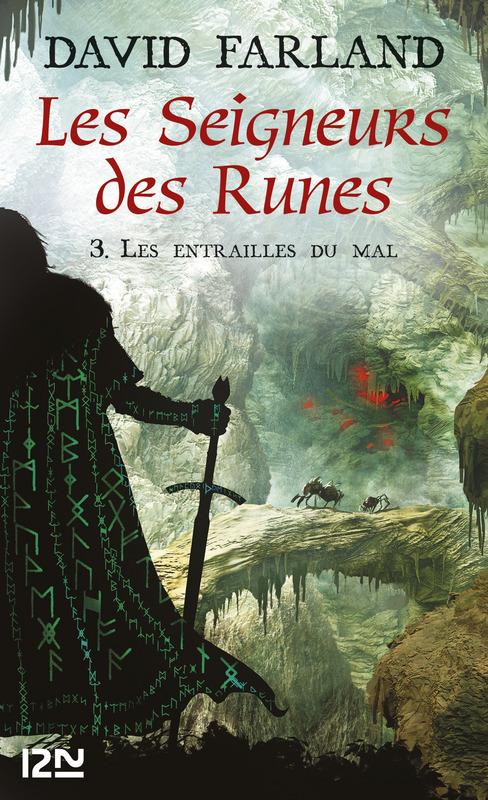 Les Seigneurs des Runes - Tome 3, LES ENTRAILLES DU MAL