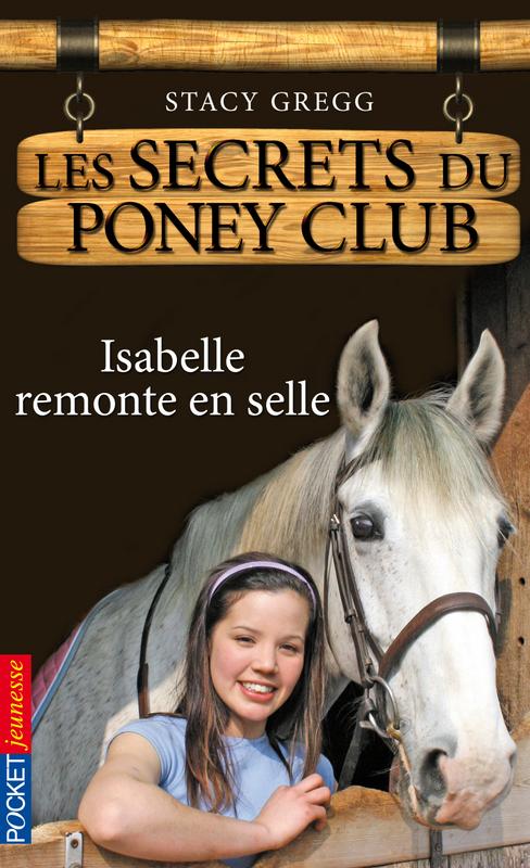 Les secrets du Poney Club tome 1, ISABELLE REMONTE EN SELLE
