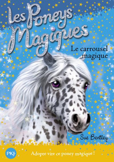 LES PONEYS MAGIQUES - NUMERO 5 LE CARROUSEL MAGIQUE
