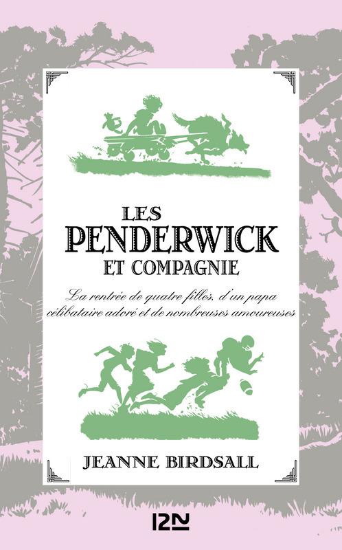 Les Penderwick et compagnie, LA RENTRÉE DE QUATRE FILLES, D'UN PAPA CÉLIBATAIRE ADORÉ ET DE NOMBREUSES AMOUREUSES