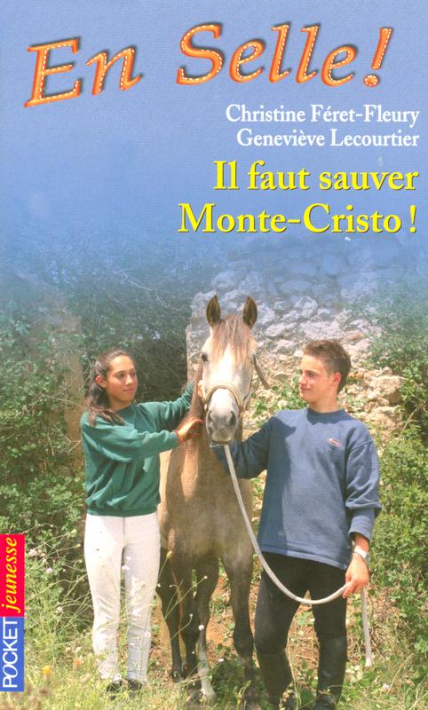En selle ! tome 13, IL FAUT SAUVER MONTE-CRISTO !
