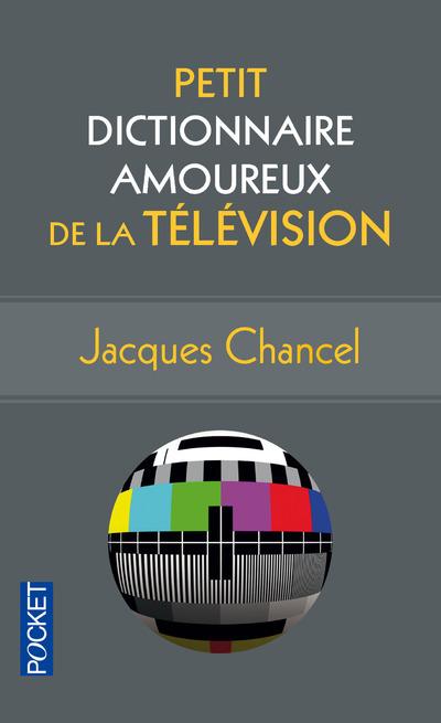 PETIT DICTIONNAIRE AMOUREUX DE LA TELEVISION