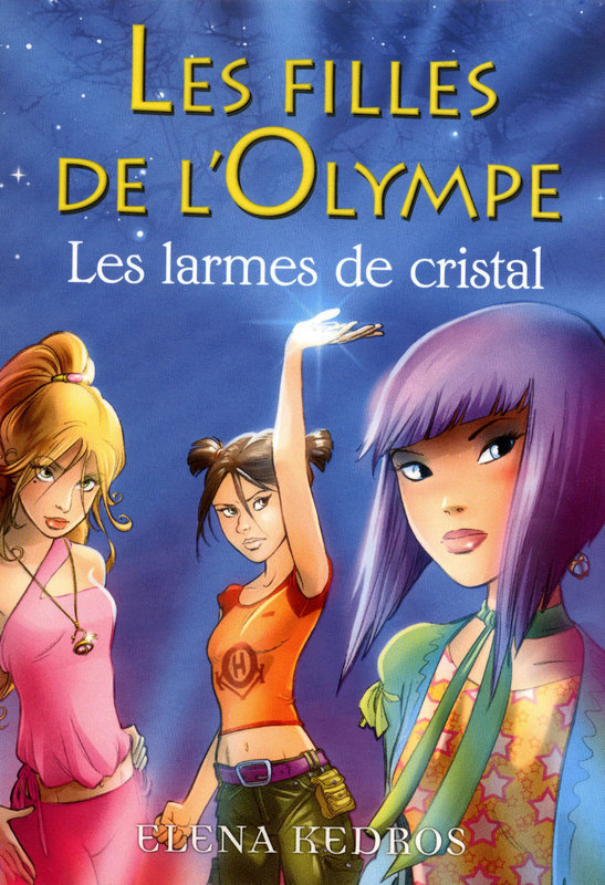 Les filles de l'Olympe tome 1, LES LARMES DE CRISTAL