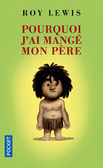 POURQUOI J'AI MANGE MON PERE
