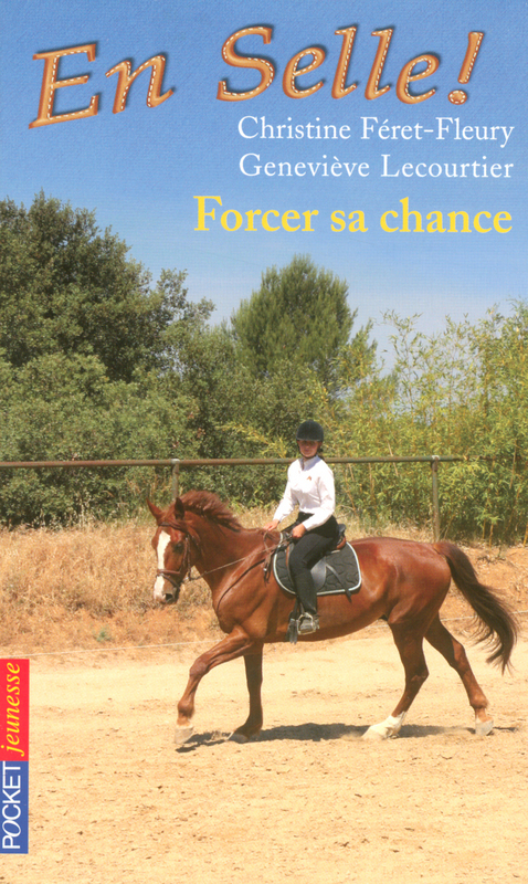 En selle ! tome 2, FORCER SA CHANCE