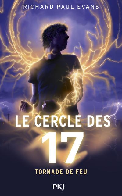 LE CERCLE DES 17 - TOME 5 TORNADE DE FEU