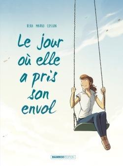 LE JOUR OU... - TOME 2 - ELLE A PRIS SON ENVOL