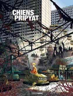 LES CHIENS DE PRIPYAT - VOLUME 1 - SAINT-CHRISTOPHE