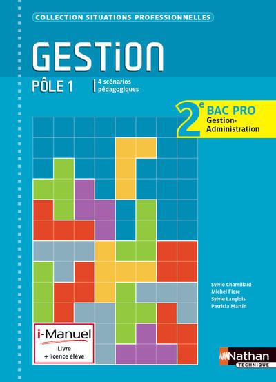 GESTION POLE 1 2EME BAC PRO G - A (SITUATIONS PROFESSIONNELLES) I-MANUEL LIVRE + LICENCE ELEVE 2014