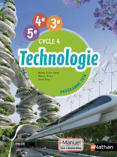 TECHNOLOGIE CYCLE 4 (5EME/4EME/3EME) LIVRE + LICENCE ELEVE - 2016