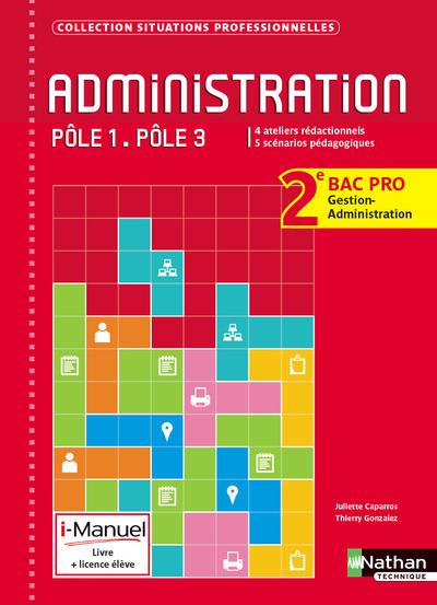 ADMINISTRATION POLES 1/3 - 2E BAC PRO GA - SITUATIONS PROFESSIONNELLES - LIVRE + LICENCE ELEVE 2014