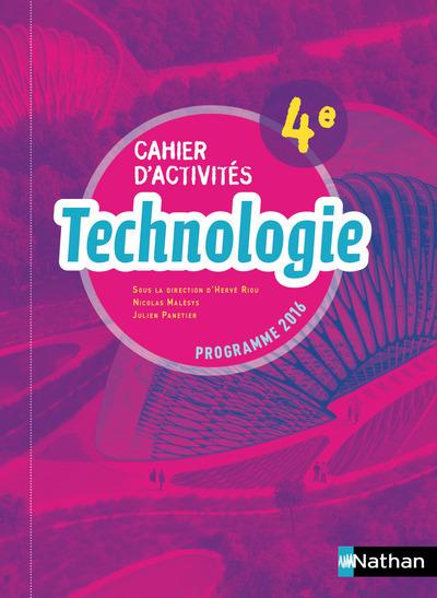 TECHNOLOGIE - CAHIER D'ACTIVITES 4E ELEVE - 2017