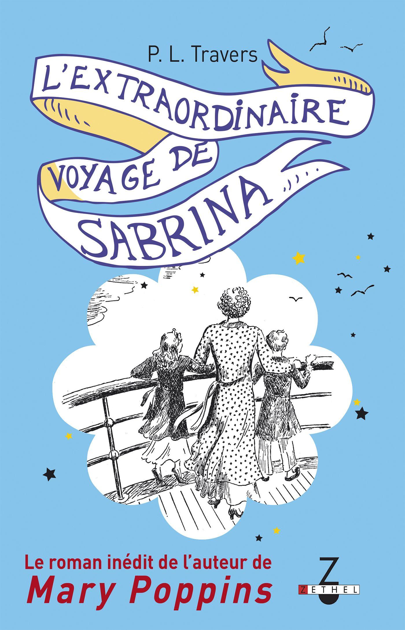 L'extraordinaire voyage de Sabrina, LE ROMAN INÉDIT DE L'AUTEUR DE MARY POPPINS