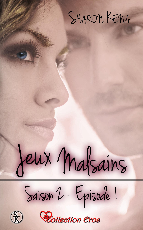 Jeux Malsains - Saison 2 - Épisode 1, JEUX MALSAINS - SAISON 2, T1