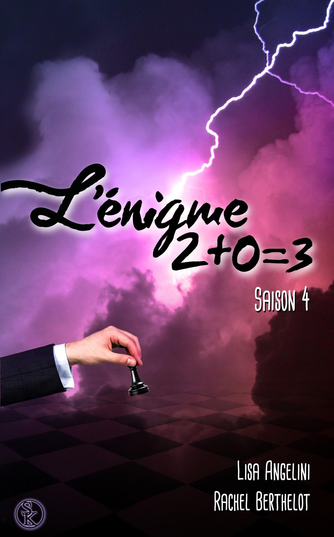 L'Énigme 2+0=3, L'ÉNIGME 2+0=3, T4