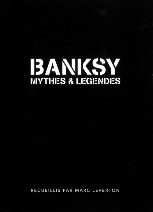 BANKSY, MYTHES & LEGENDES