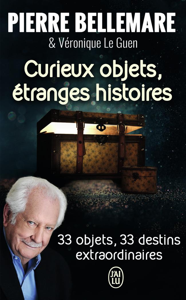 CURIEUX OBJETS, ETRANGES HISTOIRES