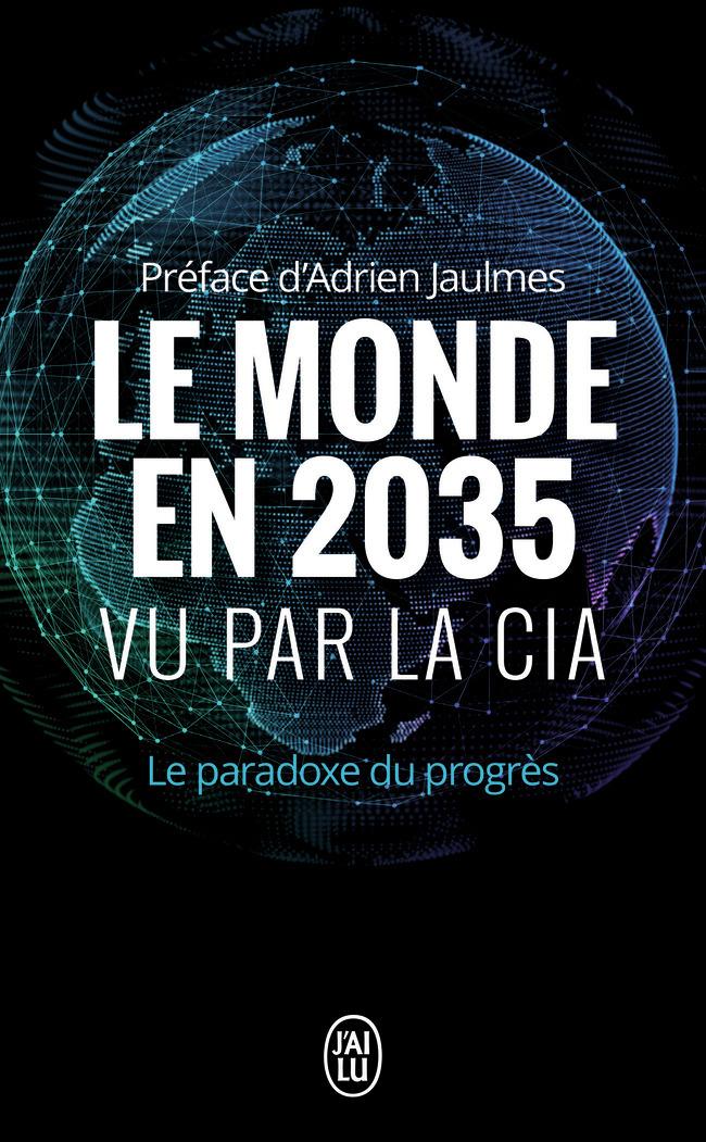 LE MONDE EN 2035 VU PAR LA CIA ET LE CONSEIL NATIONAL DU RENSEIGNEMENT