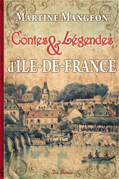 ILE DE FRANCE CONTES ET LEGENDES