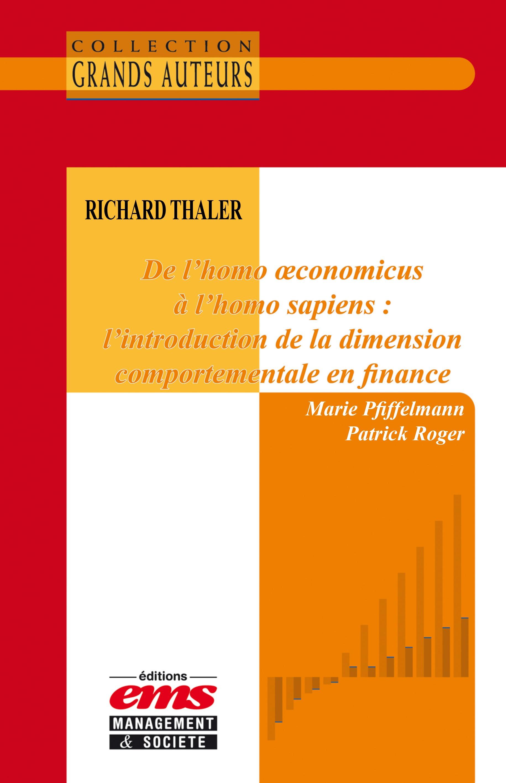 Richard Thaler - De l'homo oeconomicus à l'homo sapiens : l'introduction de la dimension comportemen