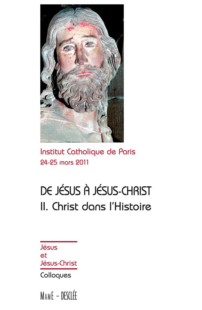 De Jésus à Jésus-Christ - Tome 2, CHRIST DANS L'HISTOIRE
