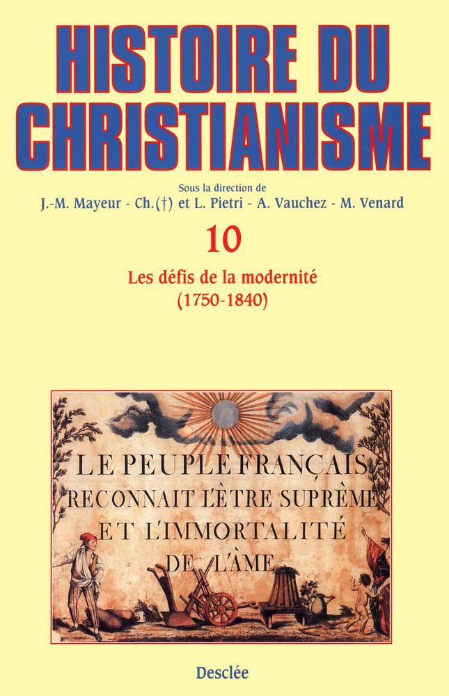 Les défis de la modernité (1750-1840), HISTOIRE DU CHRISTIANISME - TOME 10