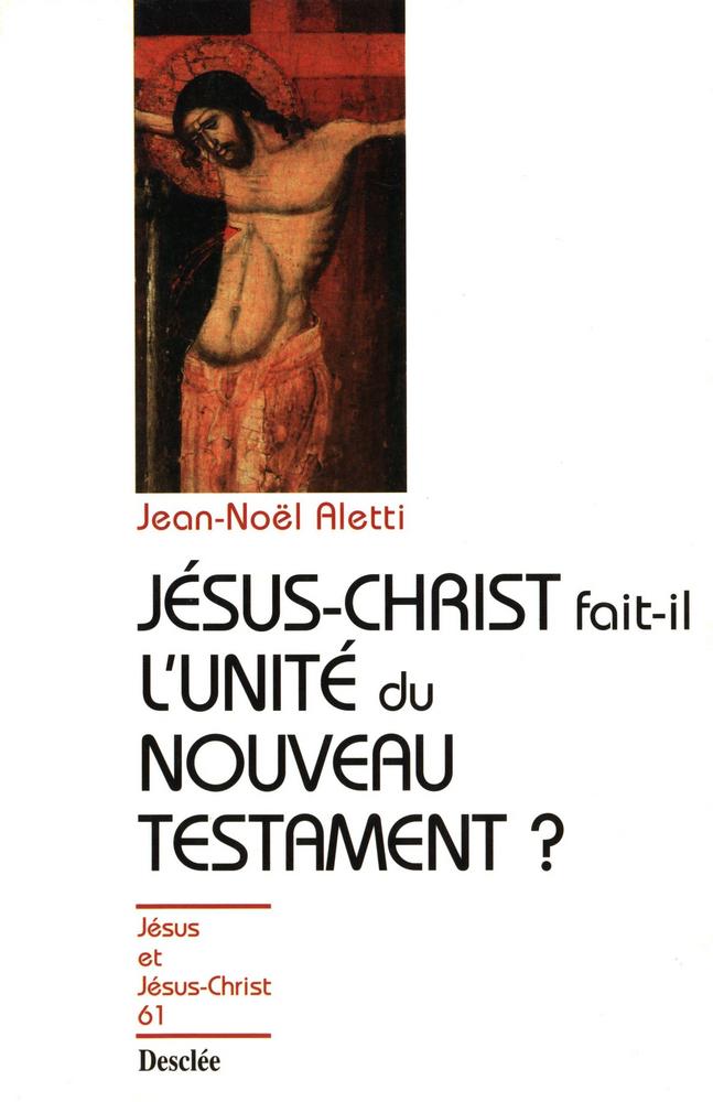 Jésus-Christ fait-il l'unité du Nouveau Testament ?, JJC 61