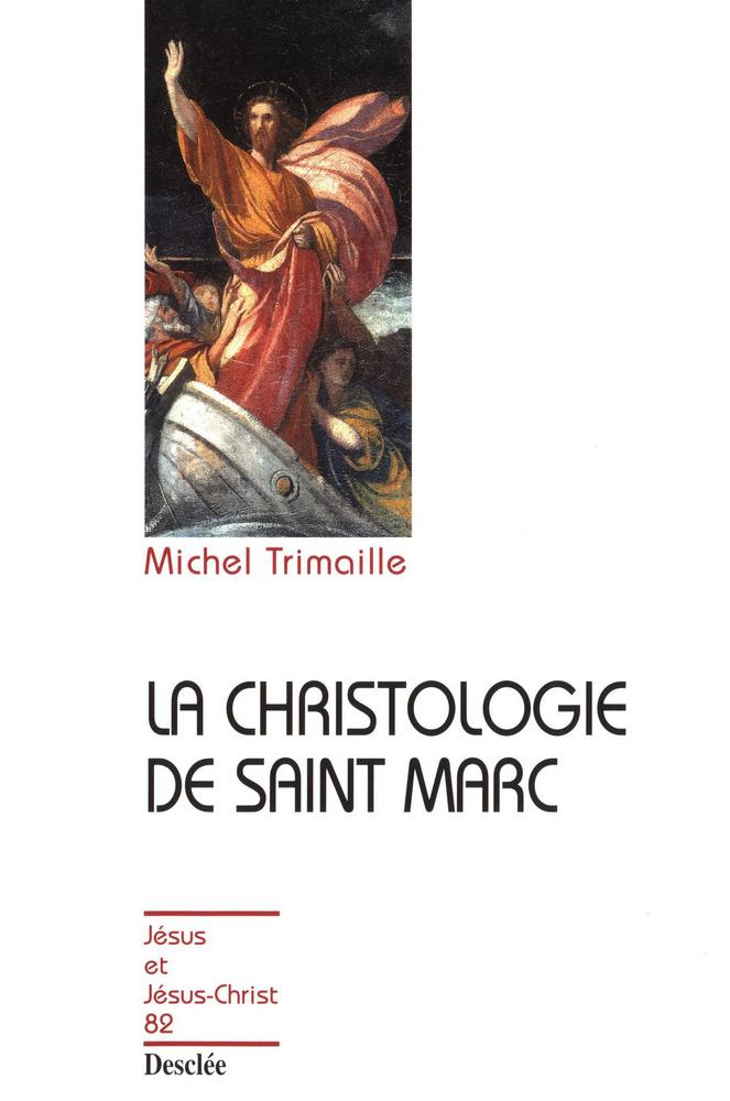 La christologie de saint Marc, JJC 82