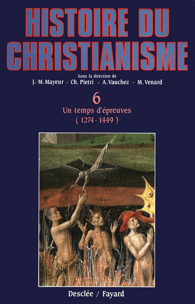 Un temps d'épreuves (1274-1449), HISTOIRE DU CHRISTIANISME - TOME 6