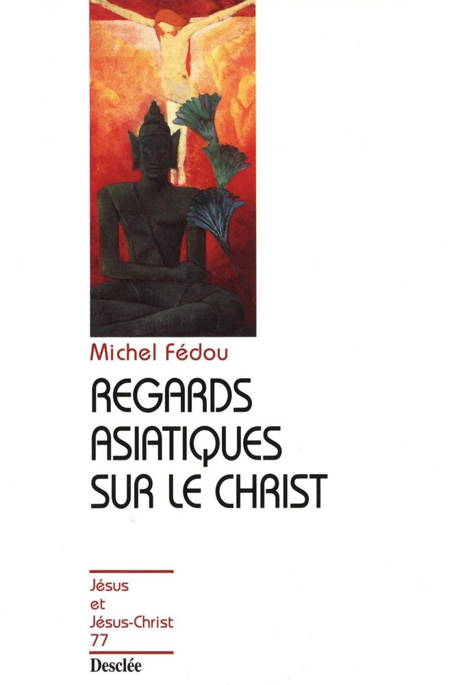 Regards asiatiques sur le Christ, JJC 77