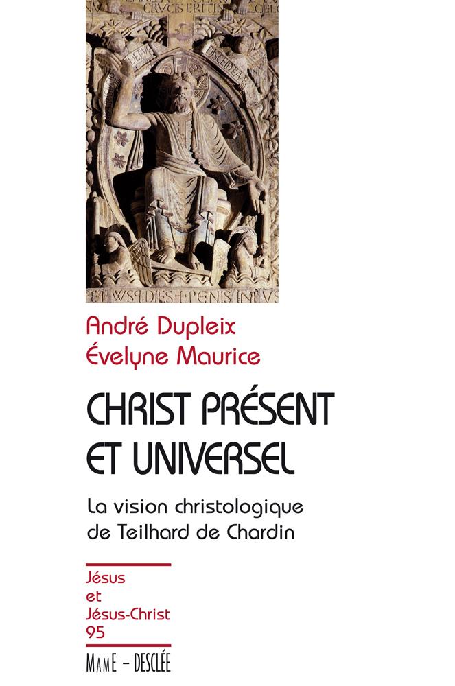 Christ présent et universel - La vision christologique de Teilhard de Chardin, JJC 95