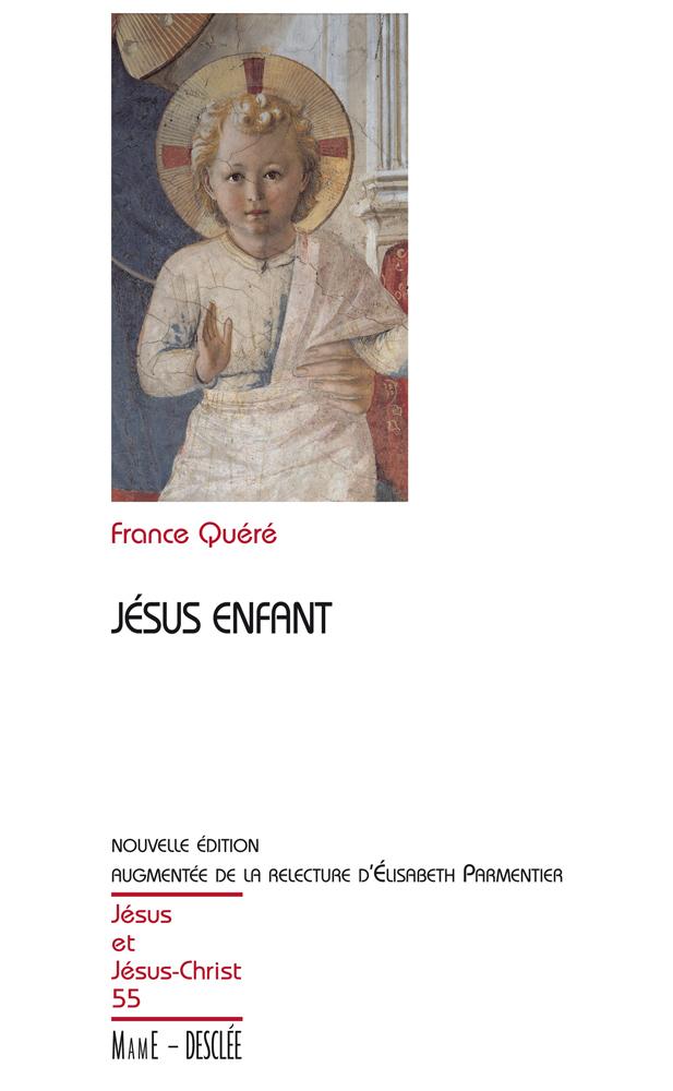Jésus enfant - Nouvelle édition augmentée de la relecture d'Élisabeth Parmentier, JJC 55