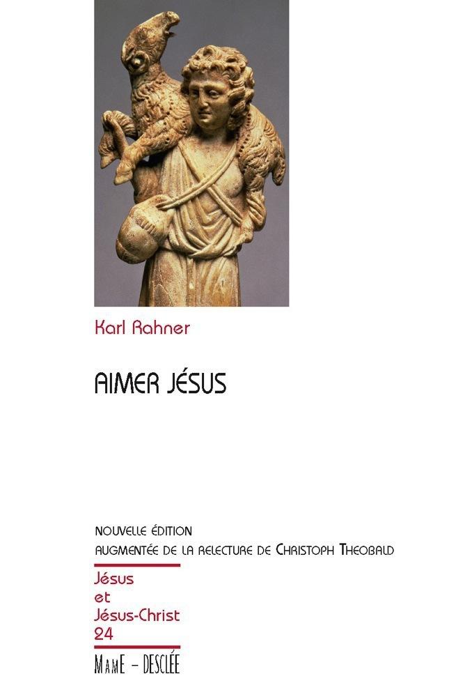 Aimer Jésus - Nouvelle édition augmentée de la relecture de Christoph Theobald, JJC 24