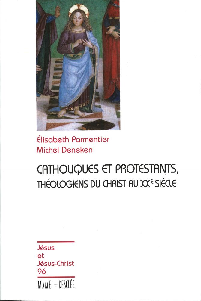 Catholiques et protestants, théologiens du Christ au XXe siècle, JJC 96
