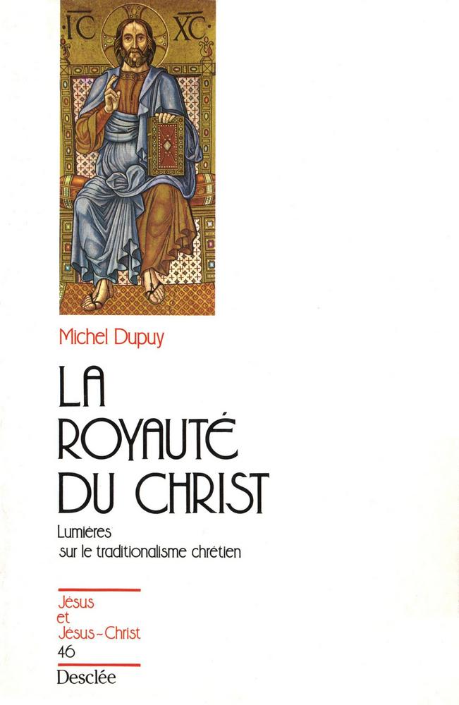 La royauté du Christ - Lumières sur le traditionalisme chrétien, JJC 46
