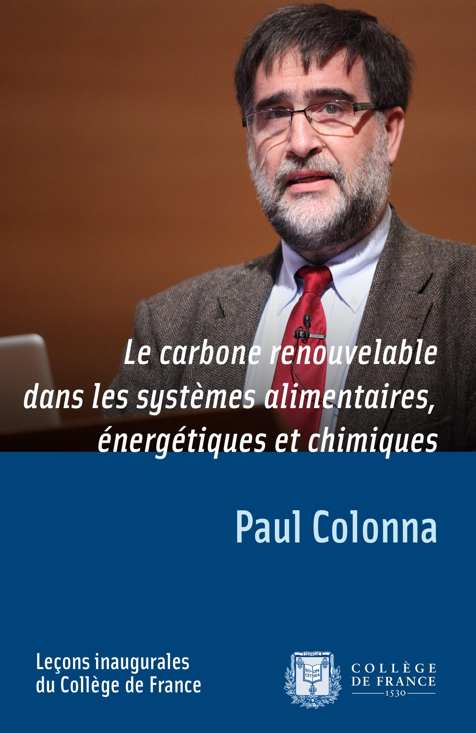 Le carbone renouvelable dans les systèmes alimentaires, énergétiques et chimiques, LEÇON INAUGURALE PRONONCÉE LE JEUDI 15DÉCEMBRE2011