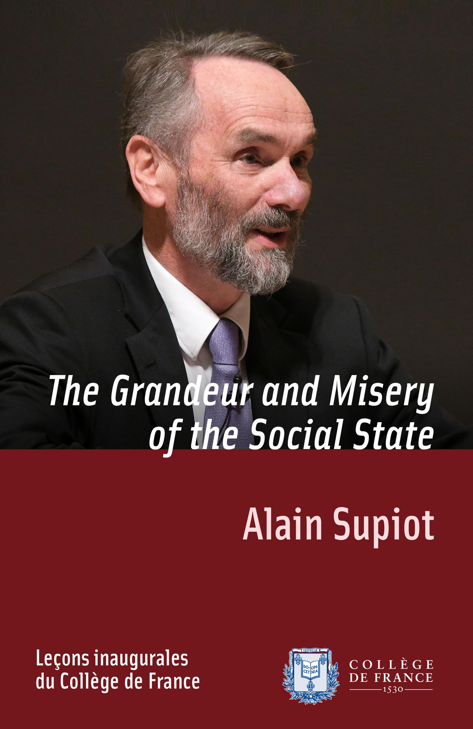 The Grandeur and Misery of the Social State, INAUGURAL LECTURE DELIVERED ON THURSDAY 29 NOVEMBER 2012