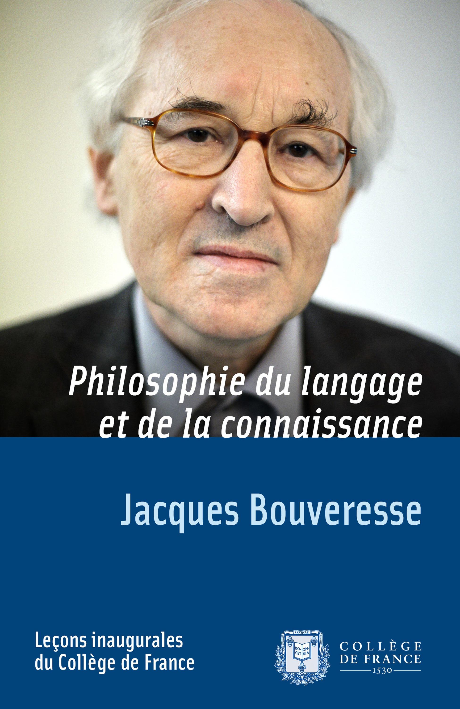 Philosophie du langage et de la connaissance, LEÇON INAUGURALE PRONONCÉE LE VENDREDI 6OCTOBRE1995