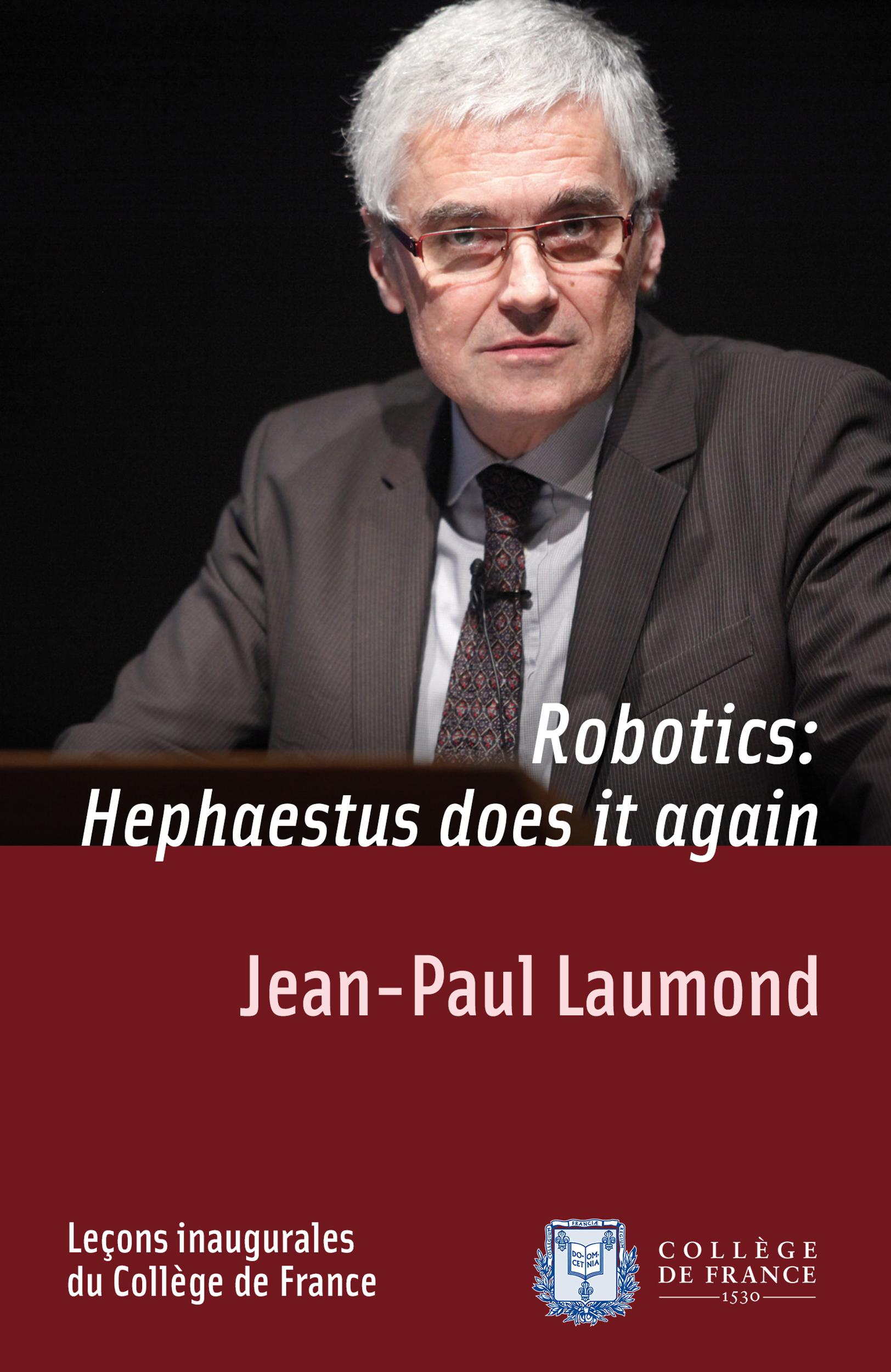 Robotics: Hephaestus does it again, INAUGURAL LECTURE DELIVERED ON THURSDAY 19JANUARY2012