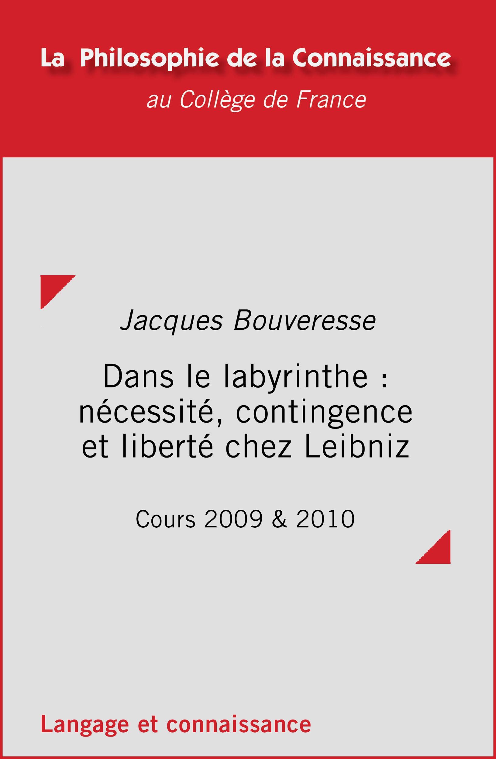 Dans le labyrinthe: nécessité, contingence et liberté chez Leibniz, COURS 2009 ET 2010