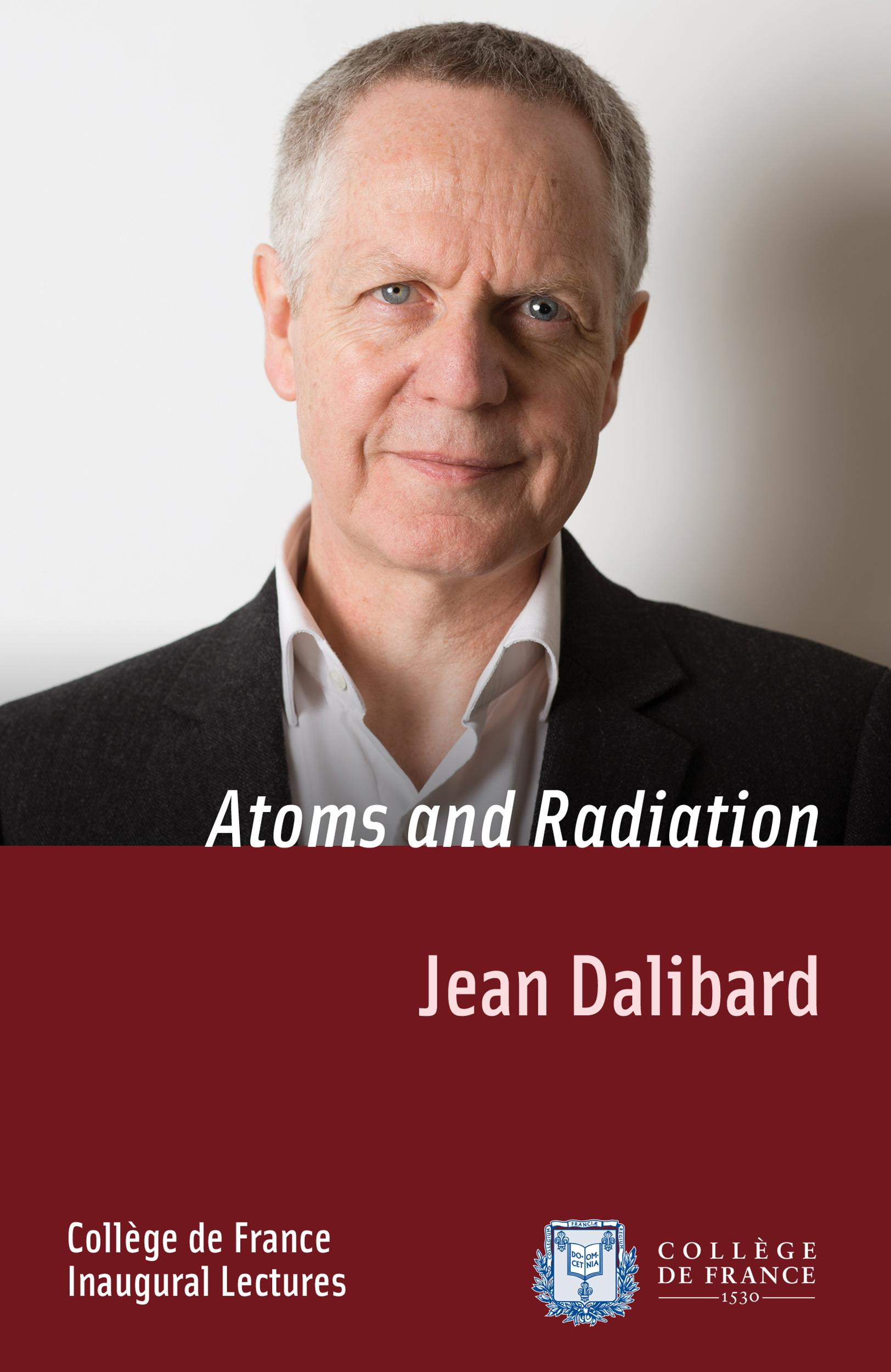 Atoms and Radiation, INAUGURAL LECTURE DELIVERED ON THURSDAY 18APRIL2013
