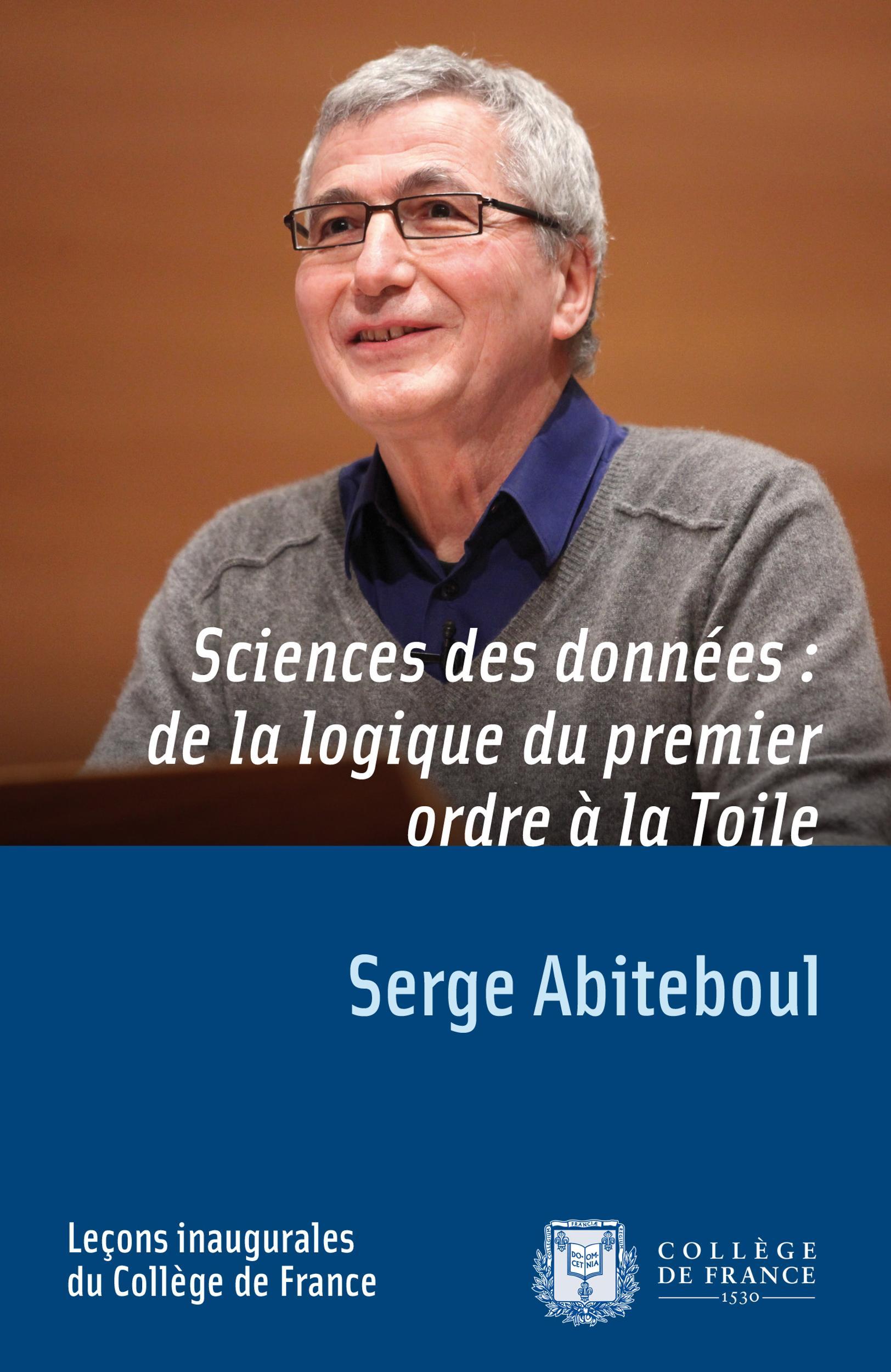 Sciences des données: de la logique du premier ordre à la Toile, LEÇON INAUGURALE PRONONCÉE LE JEUDI 8MARS2012