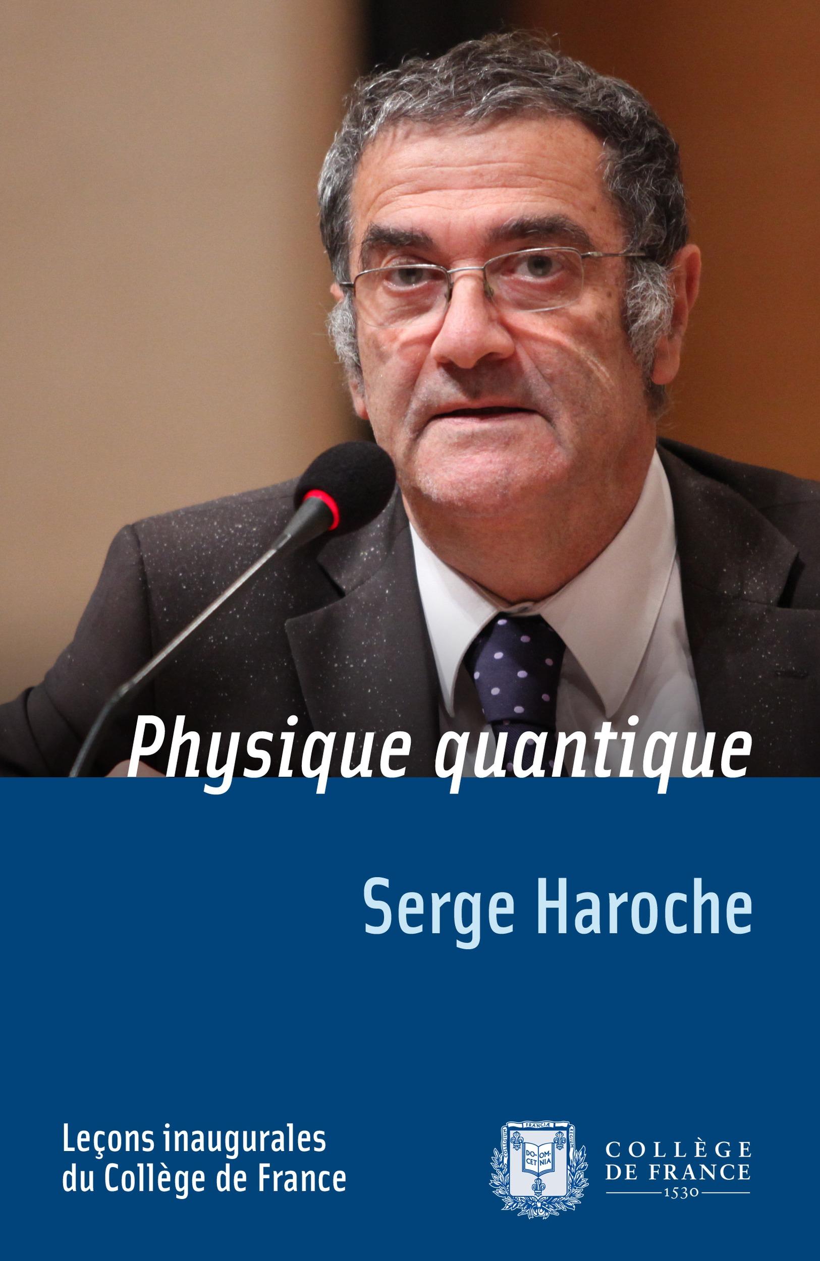 Physique quantique, LEÇON INAUGURALE PRONONCÉE LE JEUDI 13DÉCEMBRE2001