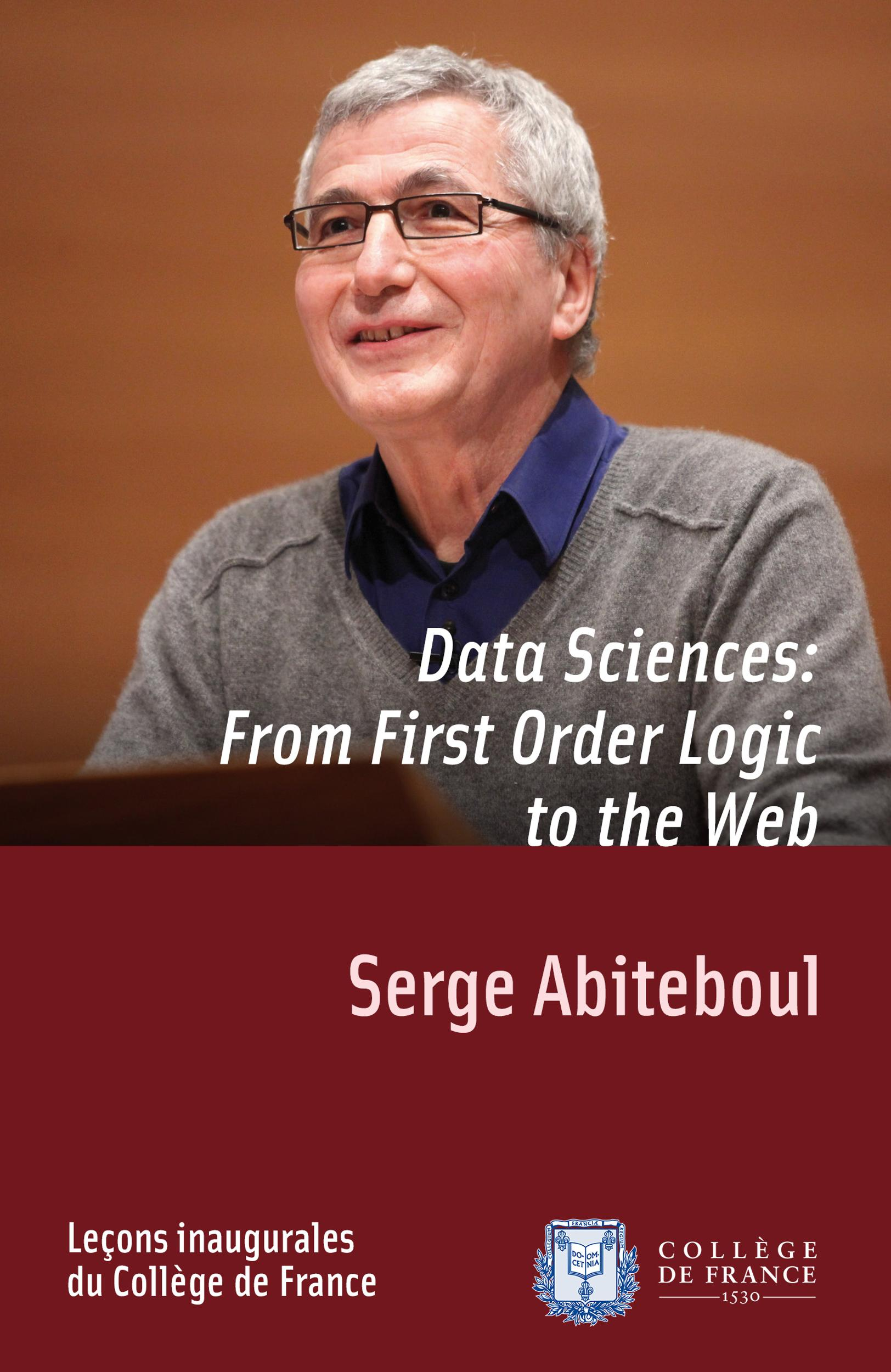 Data Sciences: From First-Order Logic to the Web, INAUGURAL LECTURE GIVEN ON THURSDAY 8MARCH2012