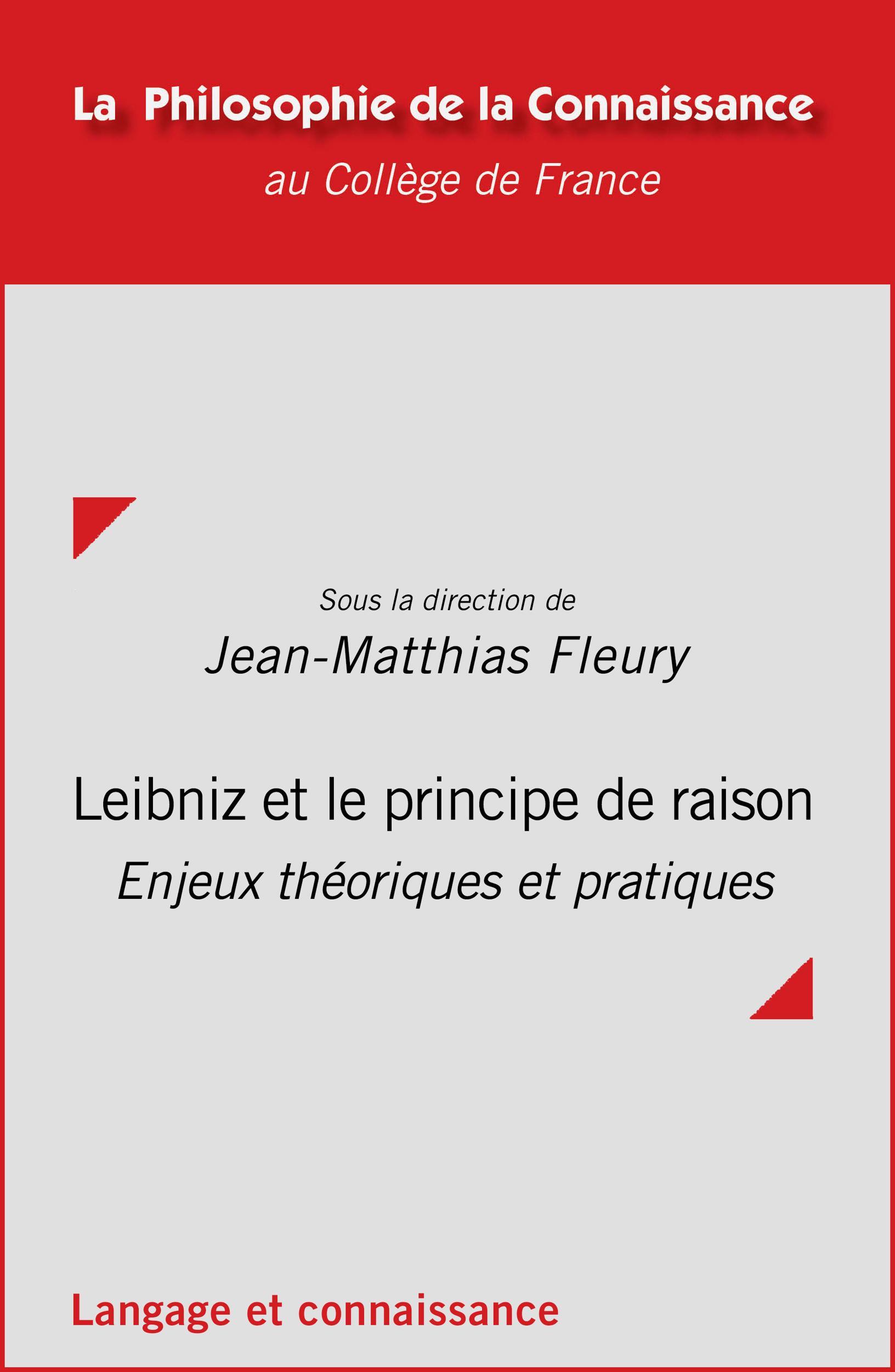 Leibniz et le principe de raison, ENJEUX THÉORIQUES ET PRATIQUES