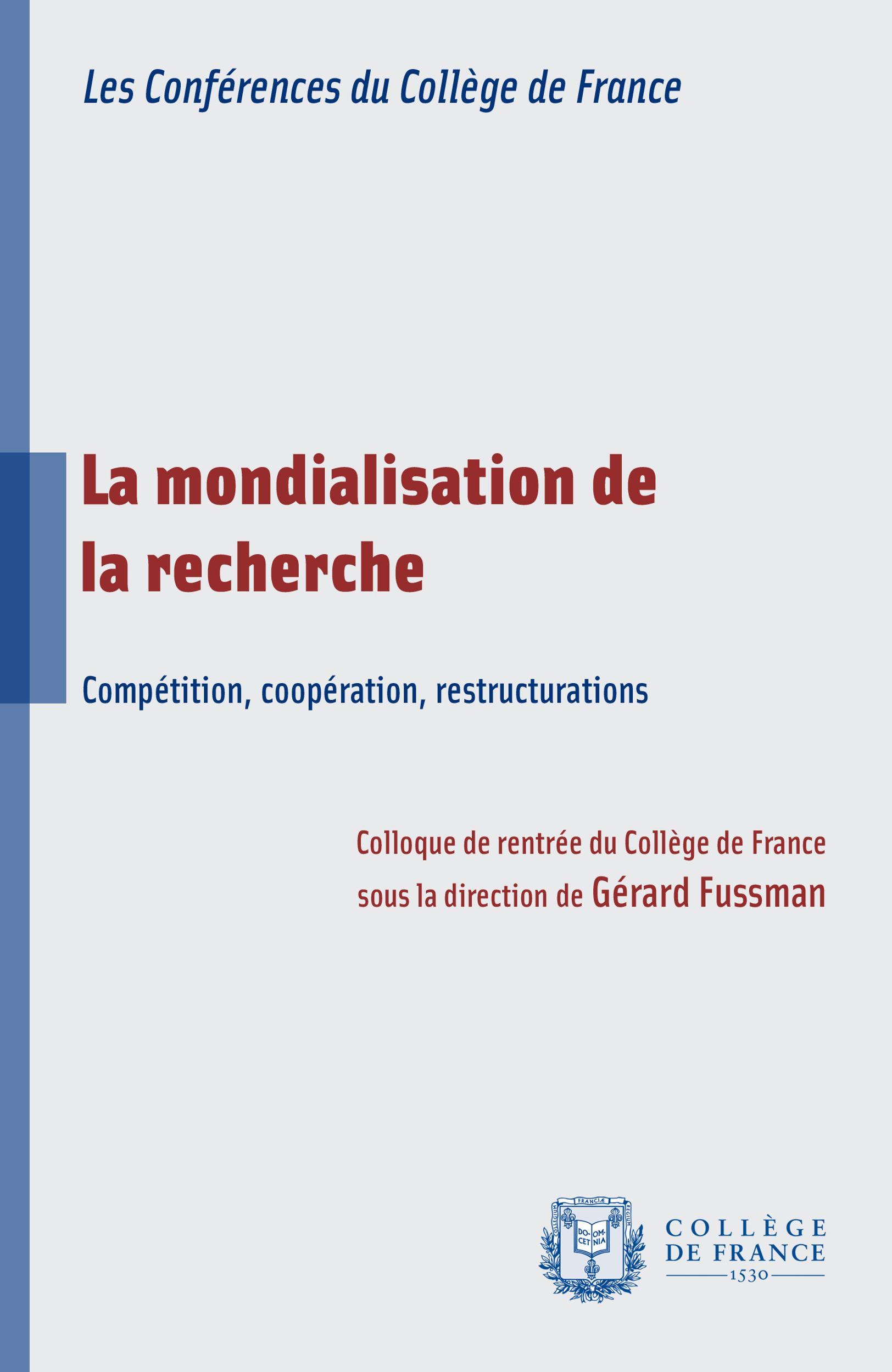 La mondialisation de la recherche, COMPÉTITION, COOPÉRATIONS, RESTRUCTURATIONS