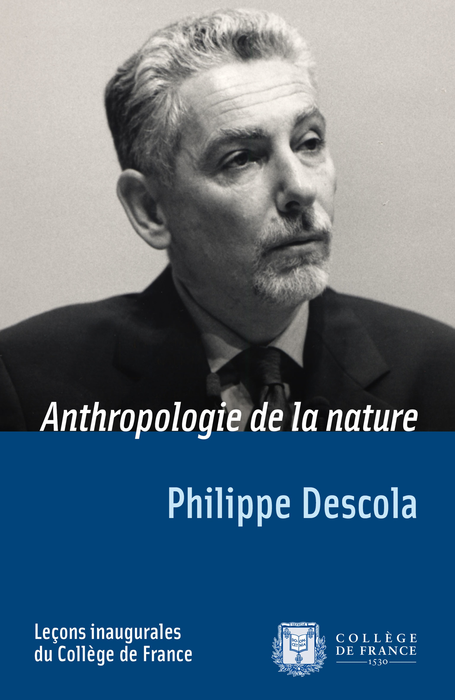 Anthropologie de la nature, LEÇON INAUGURALE PRONONCÉE LE JEUDI 29MARS2001